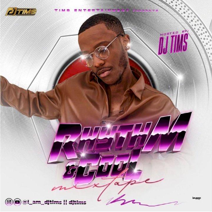 DJ Tims - Rhythm & Cool Mixtape