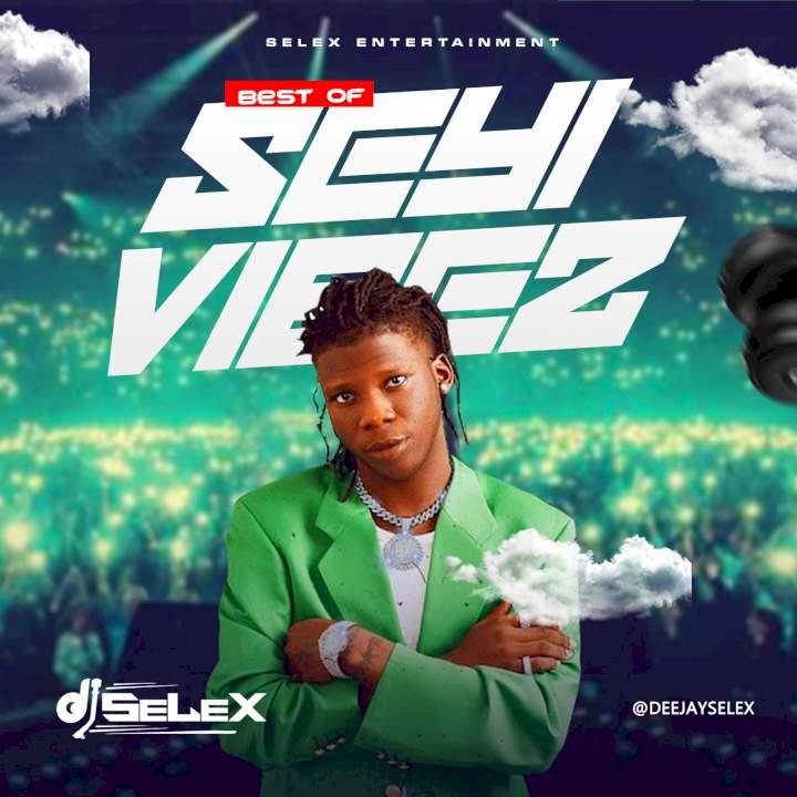 DJ Selex - Best of Seyi Vibez Mixtape