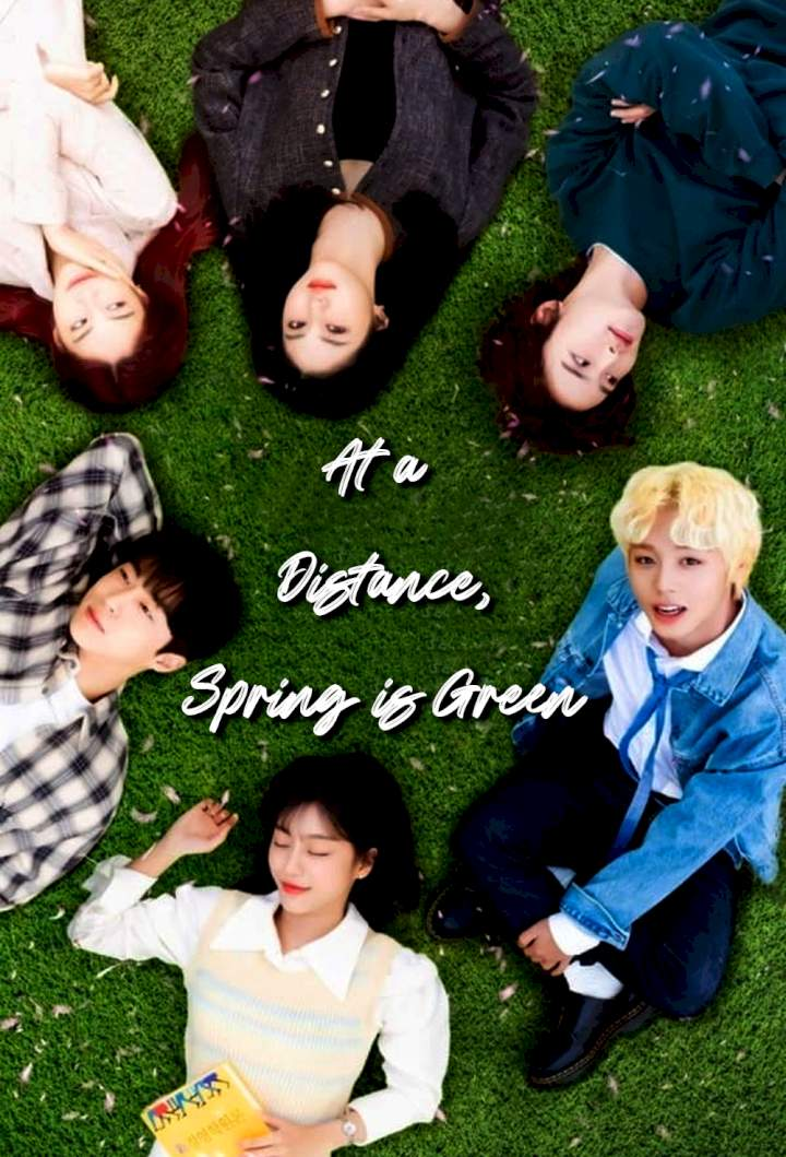 At a Distance, Spring is Green – Korean Drama