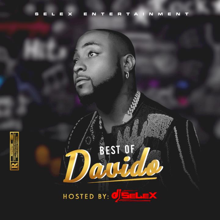 DJ Selex - Best of Davido Mixtape 08183486214