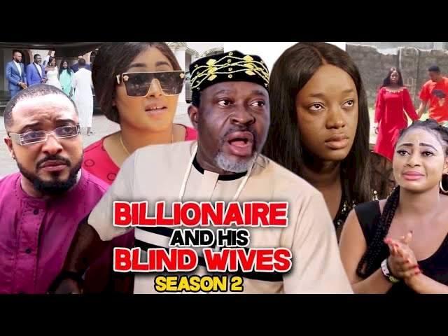 Billionaire and His Blind Wives (2021) Part 2